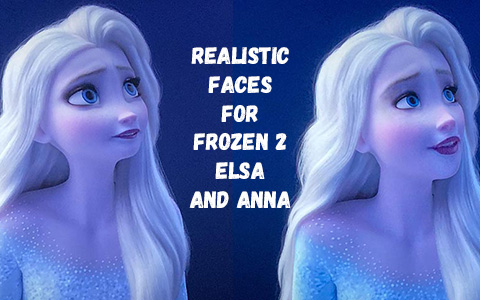 Elsa and Anna from Frozen 2 with more realistic, human like faces