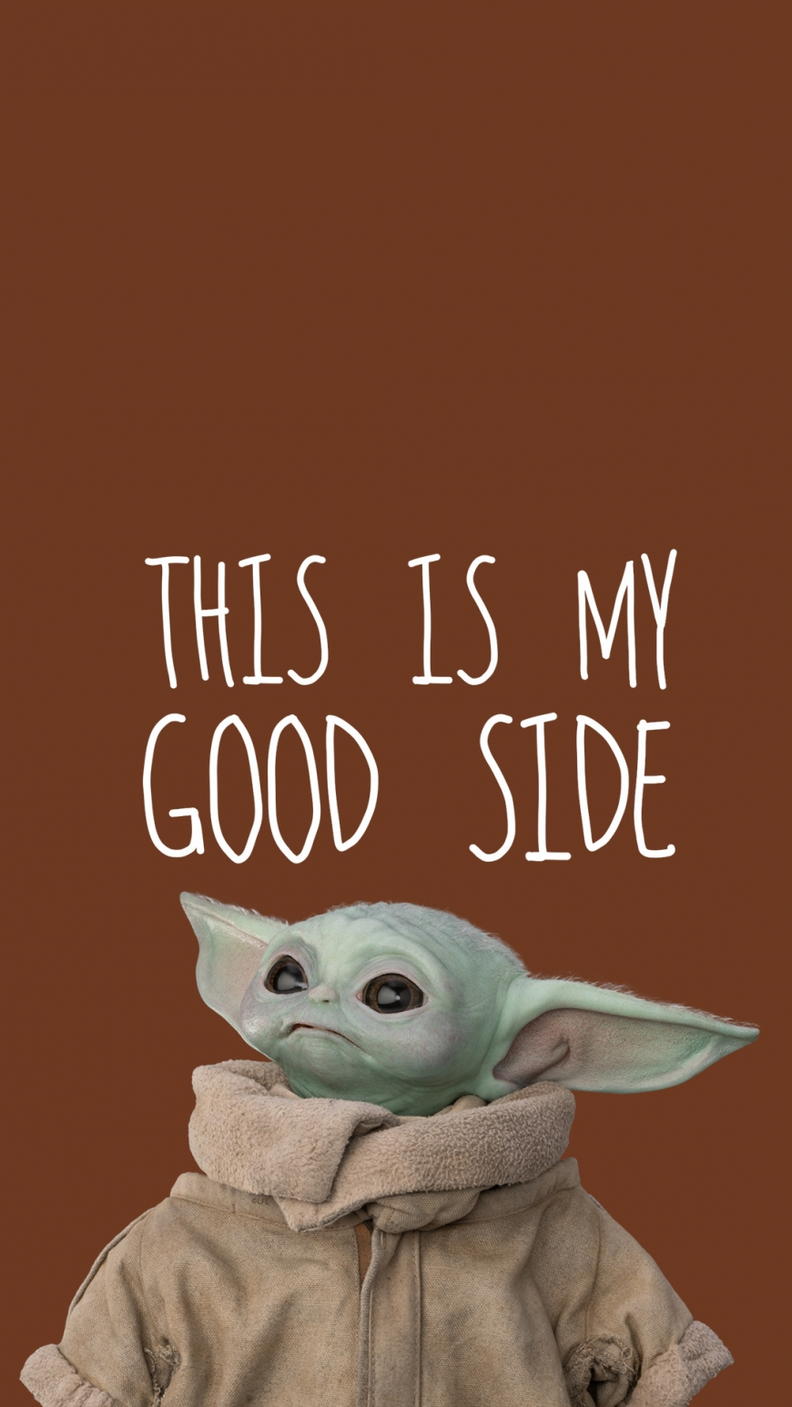 Baby Yoda This is my good side wallpaper