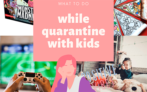 8 ideas what to do while quarantine with kids
