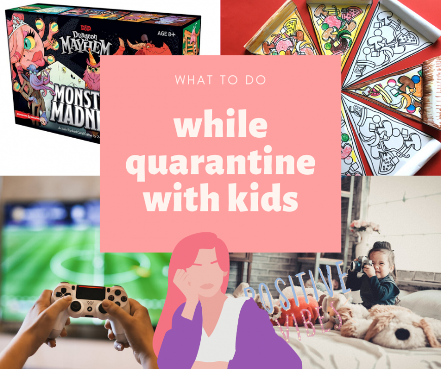 what to do while quarantine with kids