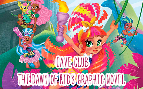Cave Club vol. 1: The Dawn of Kids graphic novel