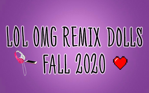 LOL OMG Remix dolls – all about new music theme collection