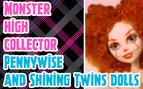 Mattel will release 2 new Monster High collector dolls in 2020 - Pennywise and Shining Twins!