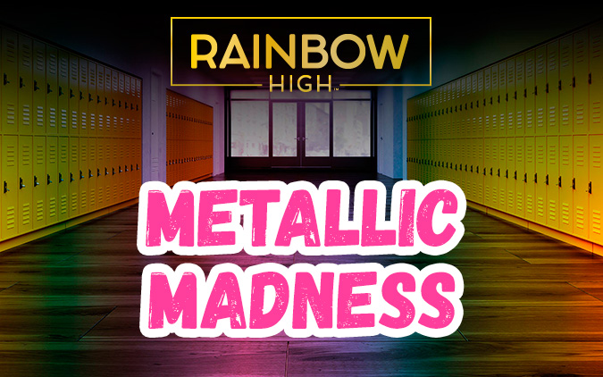 Rainbow High Metallic Madness dolls: Hayley, Dana, Blue Skye, Amethyst Rae, Rainbow Dream, Pixie Rose