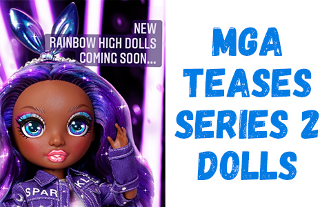 MGA teases the release of new Rainbow High series 2 dolls