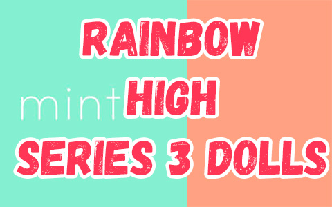 Rainbow High Series 3 dolls: Ice, Mint, Rose, Orchid, Marigold and Peach
