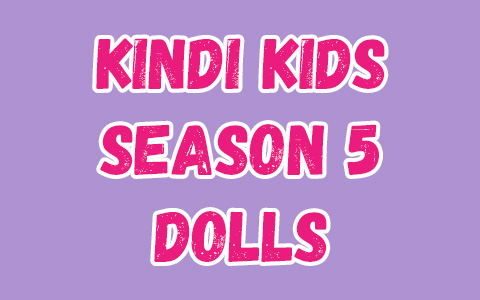 Kindi Kids Season 5 dolls