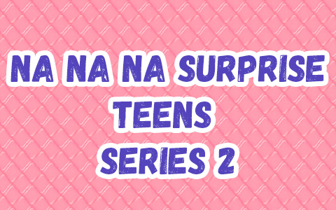 Na Na Na Surprise Teens series 2 dolls: Alaska Frost, Amelia Outback, Gretchen Stripes, Lila Lamb and Parker Scorch