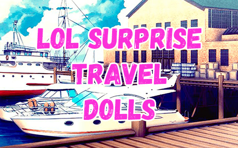 LOL Surprise Travel dolls
