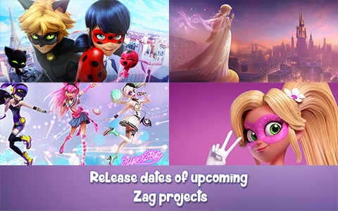 Release dates of  all new ZAG projects: Ladybug 2 and 3, Pixigirl, Melody, Superstar, Feryon and other