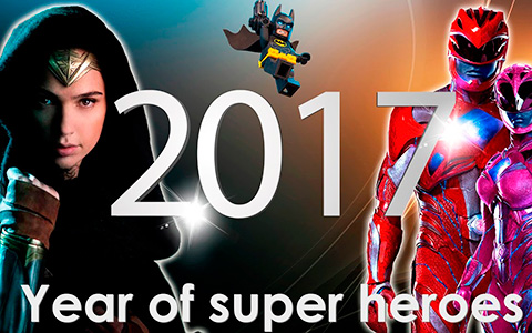 2017 - Year of the super hero movies