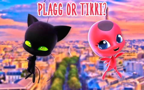Quiz Miraculous Ladybug: Are you Tikki or Plagg?