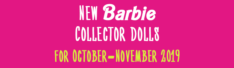 Barbie collector 2019 new dolls