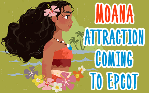 Moana's Journey of Water Attraction is coming to Walt Disney World Resort Epcot