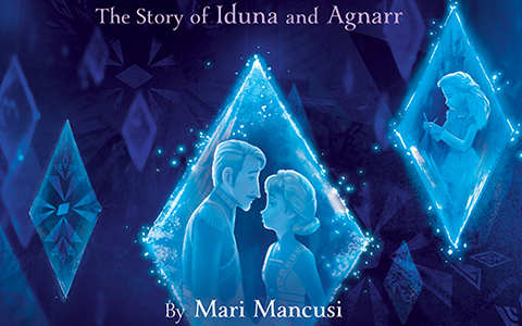 Frozen 2 Dangerous Secrets: The Story of Iduna and Agnarr - new book coming in November