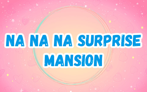 Na Na Na Surprise Mansion - First ever soft fabric dollhouse
